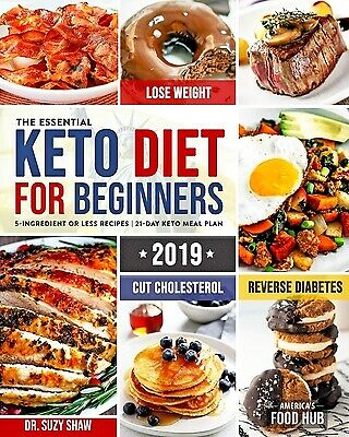 The Essential Keto Diet for Beginners #2019 : 5-Ingredient Affordable, Quick...