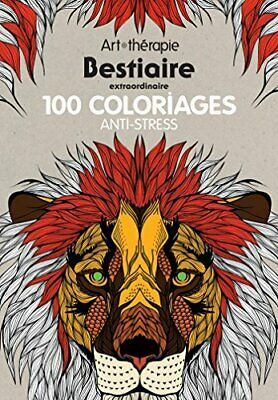 Bestiaire extraordinaire : 100 coloriages anti-stress by  2012319661