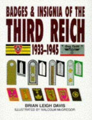 Badges and Insignia of the Third Reich 1933-1945 by Brian Leigh Davis 0752904450