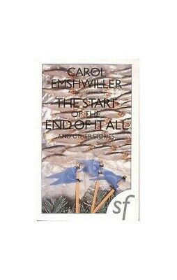 The Start of the End of it All and Other Stories by Emshwiller, Carol 0704342197
