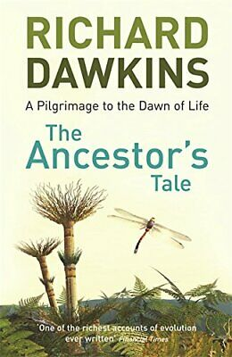The Ancestor's Tale: A Pilgrimage to the Dawn of L by Richard Dawkins 0753819961