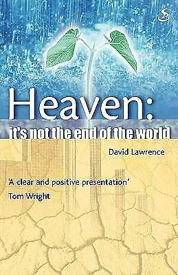 Heaven : It's Not the End of the World by David Lawrence
