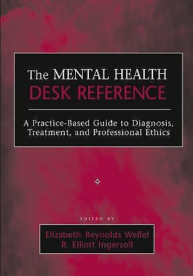 The Mental Health Desk Reference : A Practice-Based Guide to Diagnosis,...