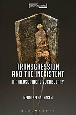 Transgression and the Inexistent: A Philosophical Vocabulary Mehdi Belhaj Kacem