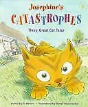 Josephine's Catastrophes : Three Great Cat Tales by D. Marion