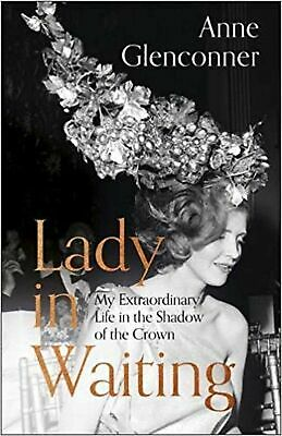 Lady in Waiting: My Extraordinary Life in the Shadow of the... New Hardback Book