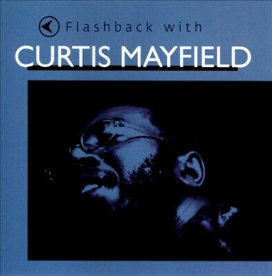 Flashback with Curtis Mayfield by Curtis Mayfield.