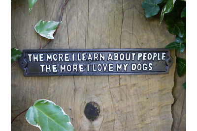 """Cast Iron Metal Sign """"The More I Learn About People The More I Love My Dog"""""""