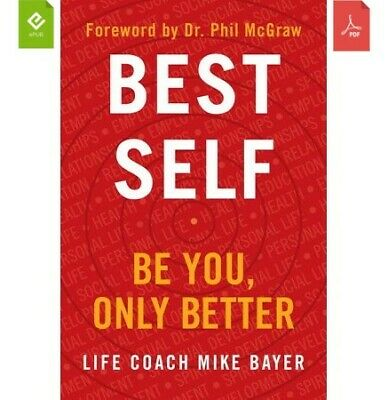 Best Self: Be You, Only Better by Mike Bayer [DIGITAL] INSTANT DELIVERY