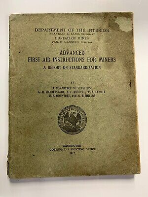1917 Depart of the Interior Advanced First-Aid Instructions for Miners 1st Ed.