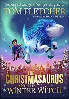 Christmasaurus and the Winter Witch, Hardcover by Fletcher, Tom; Devries, Sha...
