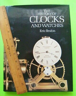 HISTORY OF CLOCKS AND WATCHES by Bruton 1000's Of Photos H-C + DJ 288-pgs XLNT