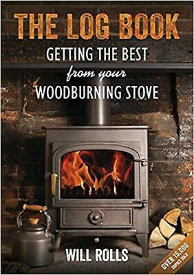 The Log Book: Getting The Best From Your Woodburning Stove Paperback Book NEW