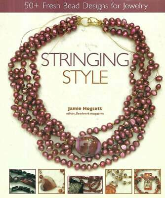 Stringing Style 50+ Fresh Bead Designs For Jewelry