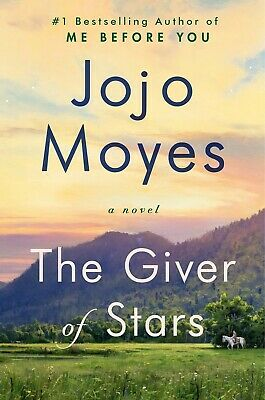 The Giver of Stars A Novel by Jojo Moyes by Jojo Moyes Sisters Fiction Hardcover