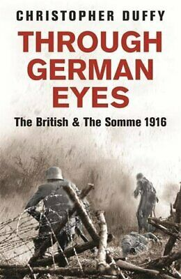 Through German Eyes: The British and the Som by Duffy, Dr Christopher 0753822024