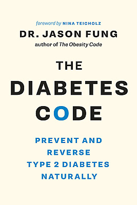 The Diabetes Code: Prevent and Reverse Type 2 Naturally