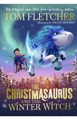 SIGNED The Christmasaurus and the Winter Witch - Tom Fletcher Hardback Book 2019