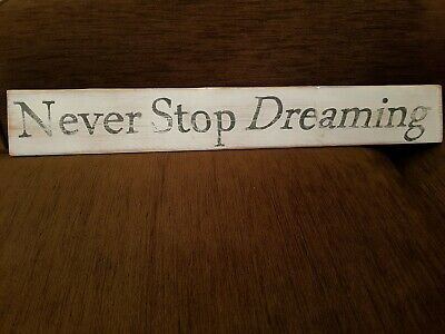 """Shabby Chic Reclaimed Wooden Sign """" Never Stop Dreaming"""""""