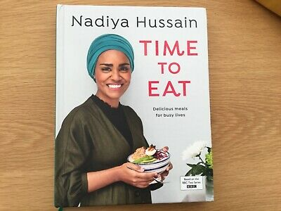 Time to Eat by Nadiya Hussain - Quick and Easy Cookbook Recipe Book - Hardback