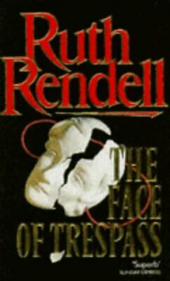 The Face Of Trespass, Rendell, Ruth, Very Good, Paperback