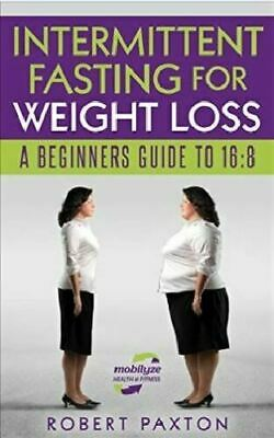 Intermittent Fasting For Weight Loss: A Beginners Guide To 16:8 PDF
