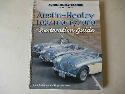 Austin Healey Restoration guide by Gary Anderson and Roger Moment