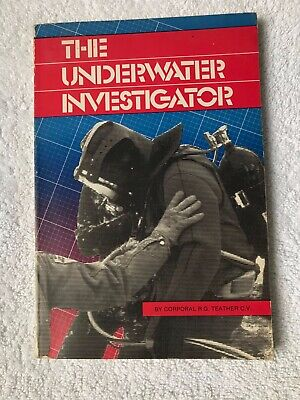 The Underwater Investigator by Corporal R.G. Teather C.V. (diving/medical) 1983