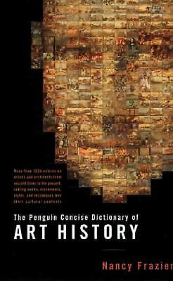 The Penguin Concise Dictionary of Art History  (ExLib) by Nancy Frazier