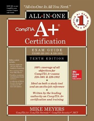 CompTIA A+ Certification All-in-One Exam Guide , Tenth Edition (Exams 220-1001 &