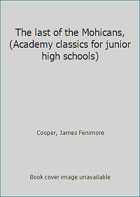 The last of the Mohicans, (Academy classics for junior high schools)
