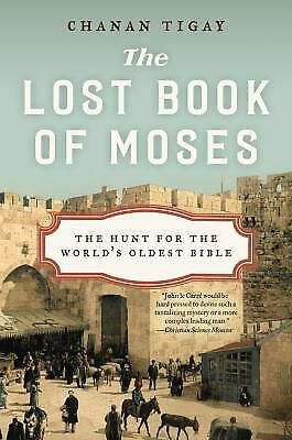 The Lost Book of Moses : The Hunt for the World's Oldest Bible by Chanan Tigay