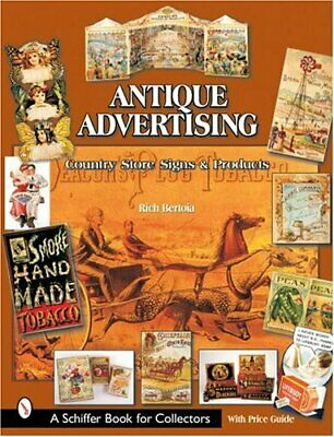 Antique Advertising  Country Store Signs And Products  Schiffer Book