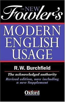 The New Fowler's Modern English Usage  (ExLib) by H. W. Fowler