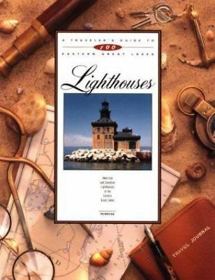 A Traveler's Guide to 100 Eastern Great Lakes Lighthouses :...  (NoDust)