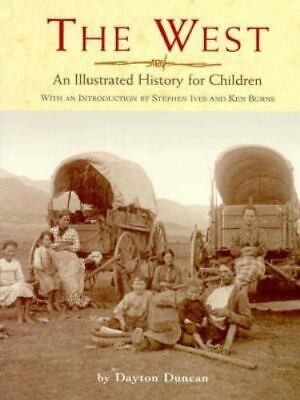 The West : An Illustrated History for Children by Dayton Duncan