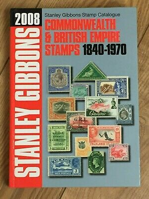 Commonwealth & Brit.Empire Stamps 1840-1970 Stanley Gibbons 2008 hardback