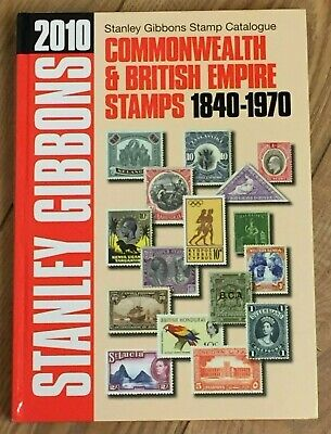 2010 Stanley Gibbons Commonwealth & British Empire Stamps 1840-1970 hardback