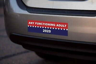 3 x 11 inch Any Functioning Adult 2020 Election Anti-Trump Liberal Sticker