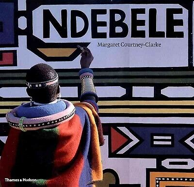 Ndebele : The Art of an African Tribe, Paperback by Courtney-Clarke, Margaret...