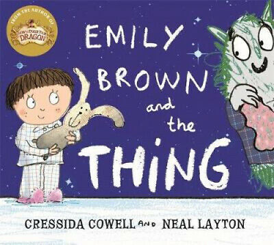 Emily Brown and the Thing (Emily Brown) by Cressida Cowell.