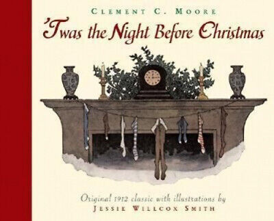 Twas the Night Before Christmas: A Visit from St. Nicholas.