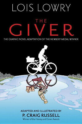 The Giver (Graphic Novel) (Giver Quartet) by Lois Lowry.