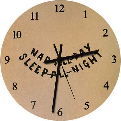 'Nap All Day Sleep All Night' Printed Wooden Wall Clock (CK014664)
