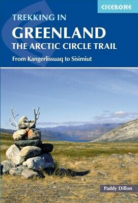Cicerone Trekking in Greenland : The Arctic Circle Trail, Paperback by Dillon...