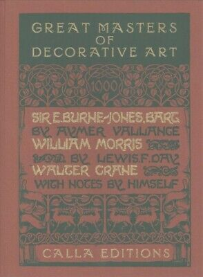 Great Masters of Decorative Art : Sir Edward Burne-Jones / William Morris / W...