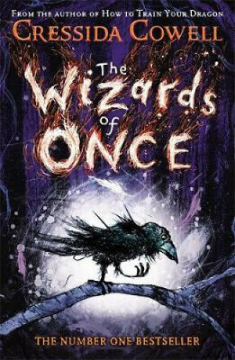 The Wizards of Once #1 by Cressida Cowell by Cressida Cowell.