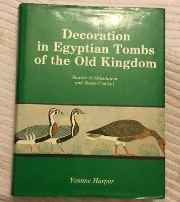 Ancient Egypt Decoration In Egyptian Tombs In The Old Kingdom Yvonne Harpur Rare