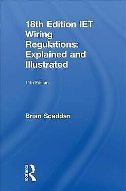 Iet Wiring Regulations : Explained, Hardcover by Scaddan, Brian, Brand New, F...