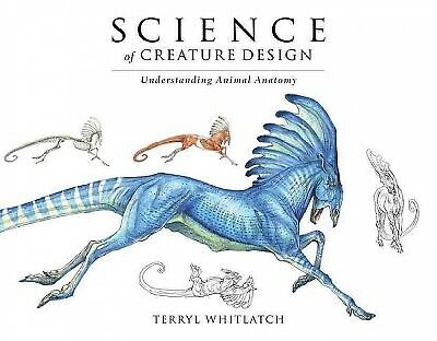 Science of Creature Design : Understanding Animal Anatomy, Paperback by Whitl...